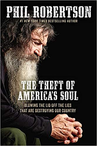 The Theft of America's Soul by PhilRobertson
