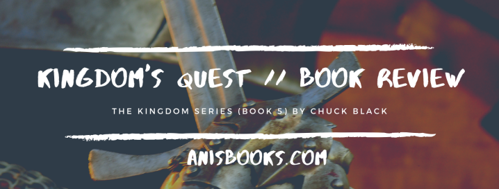 Kingdom's Quest (the Kingdom Series Book 5) by Chuck Black // BookReview