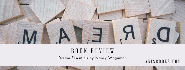 Dream Essentials by Nancy Wagaman // BookReview