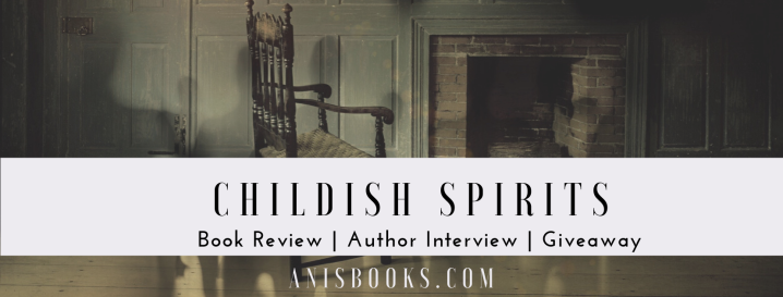Childish Spirits by Rob Keeley // Book Review and Author Interview AND Giveaway