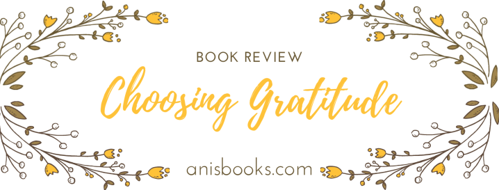 Choosing Gratitude // Book Review