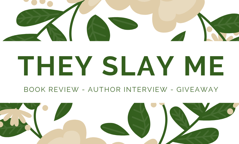 They Slay Me by Holland C. Kirbo