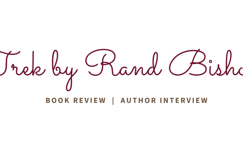 Trek by Rand Bishop // Book Review and AuthorInterview