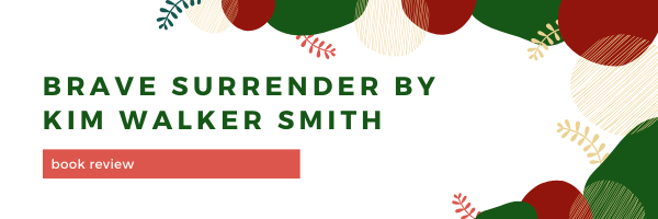Brave Surrender by Kim Walker Smith // Book Review