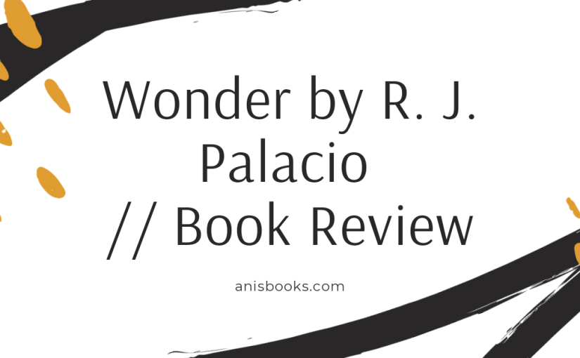 Wonder by R. J. Pallacio // Book Review