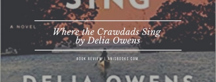 Where the Crawdads Sing by Delia Owens // BookReview
