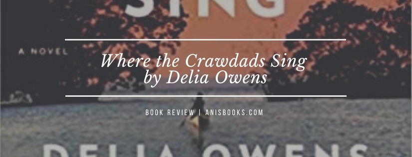 Where the Crawdads Sing by Delia Owens // Book Review